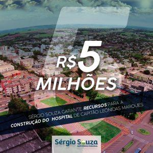 Sérgio Souza garante recursos para a construção do Hospital de Capitão Leônidas Marques